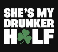 He's My Drunker Half- She's My Drunker Half St Patrick's Day Couples Designs by designbymike