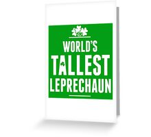 Worlds Tallest Leprechaun Greeting Card