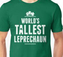 Worlds Tallest Leprechaun Unisex T-Shirt