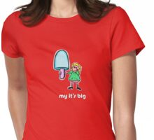 my its big Womens Fitted T-Shirt