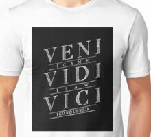 Veni Vidi Vici Unisex T-Shirt