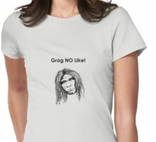 Grog NO Like! Womens Fitted T-Shirt