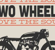 four wheels moves the body two wheels moves the soul Sticker