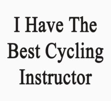 I Have The Best Cycling Instructor  by supernova23