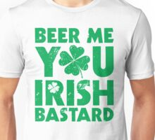 Beer Me You Irish Bastard Unisex T-Shirt