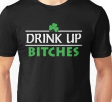 Drink Up Bitches Unisex T-Shirt