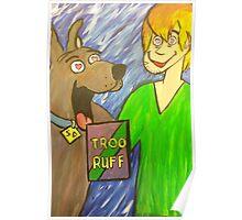 Troo Ruff Poster