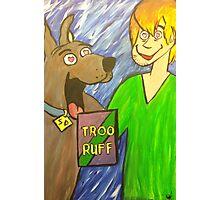 Troo Ruff Photographic Print