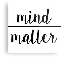"Simplified ""Mind Over Matter"" Metal Print"