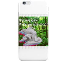 It's not gay if it's on the moon iPhone Case/Skin