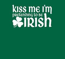 Kiss me I'm (pretending to be) Irish Unisex T-Shirt