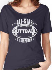 Buttball champions shirt Women's Relaxed Fit T-Shirt
