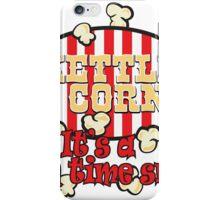 Kettle Corn! It's a fun time snack! iPhone Case/Skin