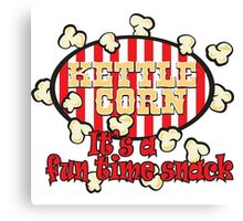 Kettle Corn! It's a fun time snack! Canvas Print