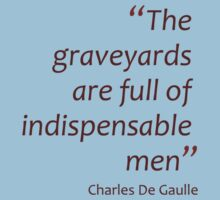 The graveyards are full of indispensable men (Amazing Sayings) Kids Clothes