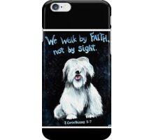 Walk by Faith iPhone Case/Skin