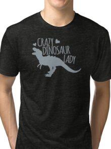 Crazy Dinosaur Lady (Tyrannosaurus)  Tri-blend T-Shirt
