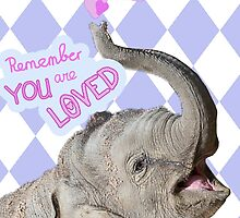 Remember YOU are LOVED (purple-pink) by steinbock