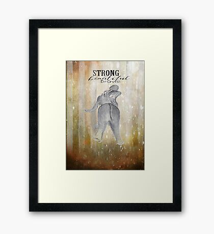 Strong Beautiful Brave Framed Print