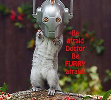 Cyber Squirrel Be FURRY afraid Doctor Who! by ChrisBalcombe