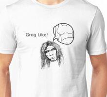 Grog Like Unisex T-Shirt