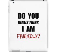 DayZ: Do you really think I am friendly? - Black Ink  iPad Case/Skin