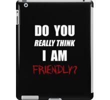 DayZ: Do you really think I am friendly? - White Ink  iPad Case/Skin