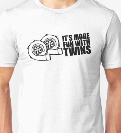 It's more fun with twins! Unisex T-Shirt