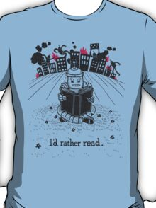 I'd Rather Read T-Shirt