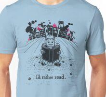 I'd Rather Read Unisex T-Shirt