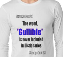 Gullible Long Sleeve T-Shirt