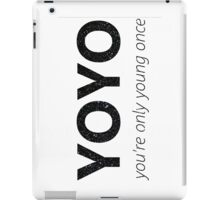 YOYO - you're only young once iPad Case/Skin