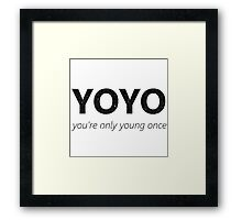 YOYO - you're only young once Framed Print