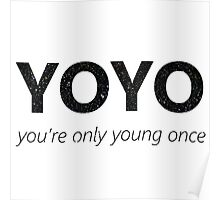 YOYO - you're only young once Poster