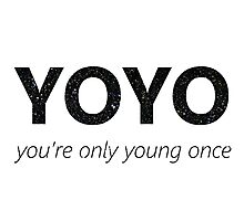 YOYO - you're only young once Photographic Print