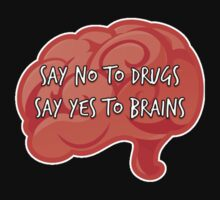 Say No to Drugs, Yes to Brains by SaberFireTiger