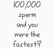 100,000 Sperm Unisex T-Shirt