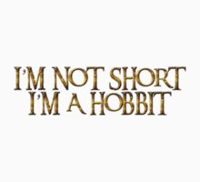 I'm not short I'm a Hobbit Kids Clothes