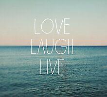 Love, Laugh, Live by ALICIABOCK