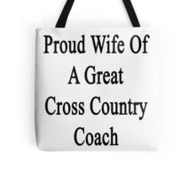 Proud Wife Of A Great Cross Country Coach  Tote Bag