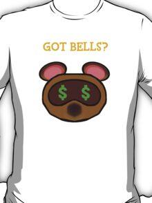 Got Bells Tom Nook? T-Shirt