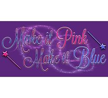 Make it Pink, Make it Blue Photographic Print