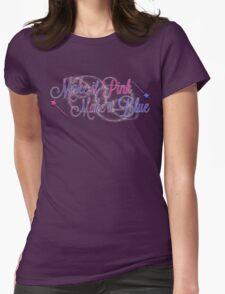 Make it Pink, Make it Blue Womens Fitted T-Shirt