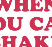 Shake it Sticker