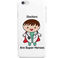 Doctors Are Super Heroes iPhone Case/Skin