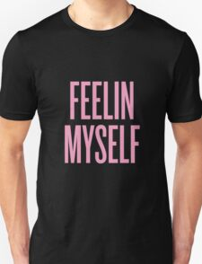 Feelin Myself Unisex T-Shirt