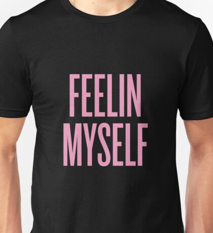 Feelin Myself Unisex T-Shirt