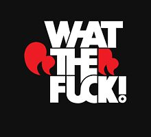 WHAT THE FUCK! Unisex T-Shirt