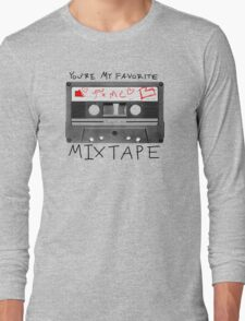 You're My Favorite Mix Tape Long Sleeve T-Shirt