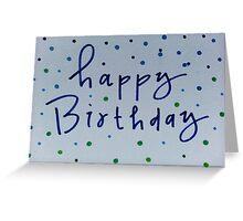 happy birthday. blue + green dots Greeting Card